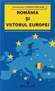 Romania si viitorul Europei