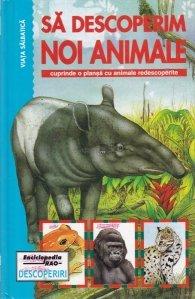 Sa descoperim noi animale