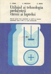 Utilajul si tehnologia prelucrarii carnii si laptelui