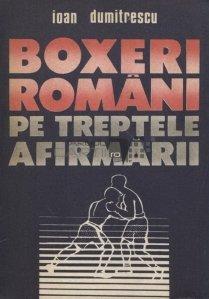 Boxeri romani pe treptele afirmarii