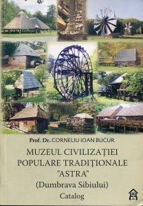 "Muzeul civilizatiei populare traditionale ""Astra"""