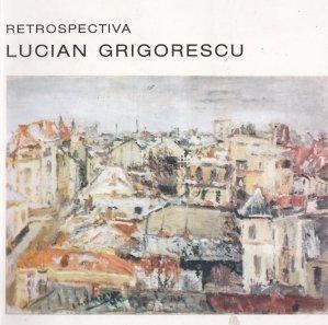 Retrospectiva Lucian Grigorescu