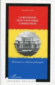 La Roumanie face a son passe communiste / Romania fata in fata cu trecutul sau comunist