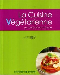 La cuisine vegetarienne / Bucataria vegetariana