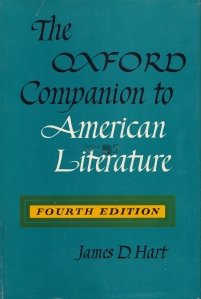 The Oxford Companion to American Literature. / Compendiul Oxford pentru literatura americana.