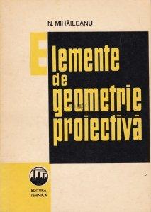 Elemente de geometrie proiectiva