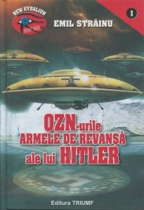 OZN-urile, armele de revansa ale lui Hitler