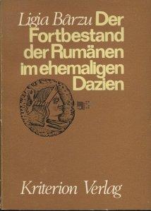 Der Fortbestand der Rumanen im ehemaligen Dazien / Continuitatea creatiei materiale si spirituale a poporului roman pe teritoriul fostei Dacii