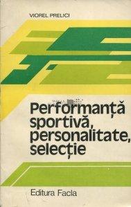 Performanta sportiva, personalitate, selectie