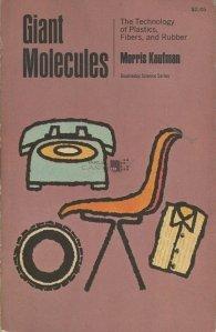 Gian molecules / Molecule gigant-Tehnologia plasticelor, hainelor si a cauciucului