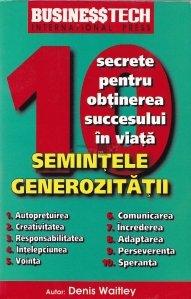 10 secrete pentru obtinerea succesului in viata.Semintele generozitatii