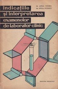 Indicatiile si interpretarea examenelor de laborator clinic