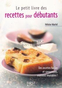 Le petit livre des recettes pour debutants / Mica carte cu retete pentru incepatori