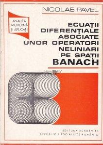 Ecuatii diferentiale asociate unor operatori neliniari pe spatii BANACH