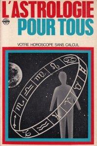 L'astologie pour tous / Astrologie pentru toti