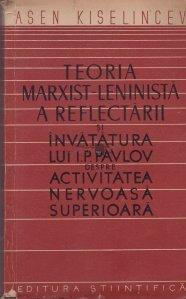 Teoria marxist-leninista a reflectarii si invatatura lui I.P. Pavlov despre activitatea nervoasa superioara