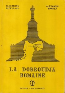 La Dobroudja Romaine / Dobrogea romaneasca
