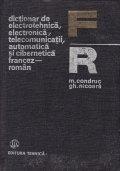 Dictionar de electrotehnica, electronica, telecomunicatii, automatica si cibernetica roman-francez