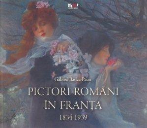 Pictori romani in Franta 1834-1939