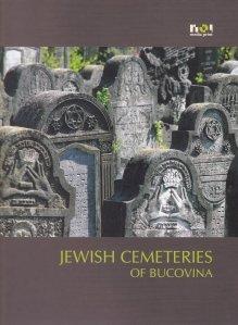 Jewish Cemeteries of Bucovina / Cimitire evreiesti din Bucovina