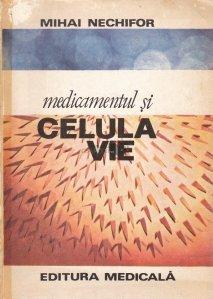 Medicamentul si celula vie