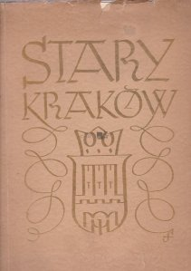 Stary Krakow / Ancienne Cracovie / Old Cracaw