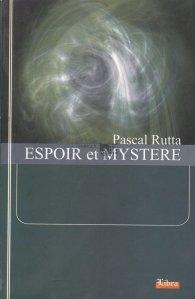Espoir et mystere / Speranta si mister