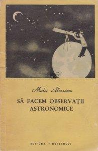 Sa facem observatii astronomice