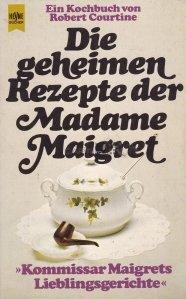 Die geheimen Rezepte der Madame Maigret / Retetele secrete ale doamnei Maigret