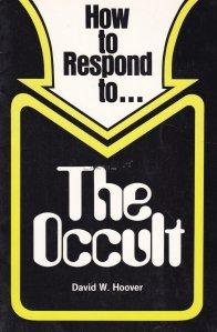 How to respond to..the occult / Cum sa raspunzi la..ocultism