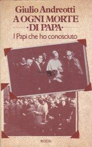 A ogni morte di papa / Fiecare moarte a papei / Papii pe care i-am cunoscut