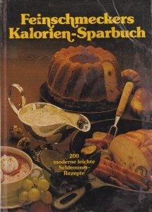 Feinschmeckers Kalorien-Sparbuch / Buretele caloriilor unui gurmand
