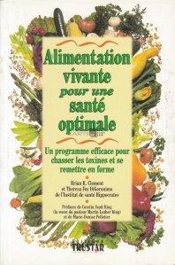 Alimentation vivante pour une sante optimale / Alimente vii pentru o sanatate optima