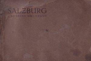 Salzburg und seine umgebung / Salzburg și împrejurimile sale