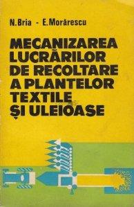 Mecanizarea lucrarilor de recoltare a plantelor textile si uleioase