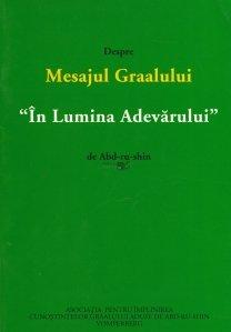 """Despre Mesajul Graalului """"in lumina adevaului''"""