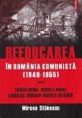 Reeducarea in Romania comunista, vol. 3