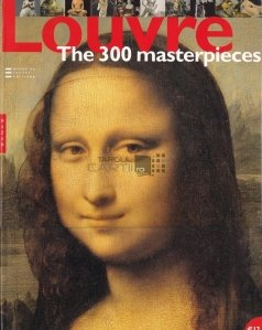 Louvre. The 300 masterpieces