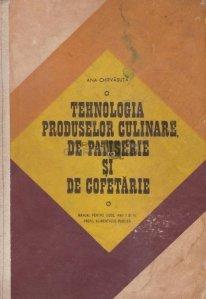Tehnologia produselor culinare de patiserie si de cofetarie