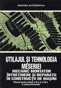 Utilajul si tehnologia meseriei mecanic montator intretinere si reparatii in constructii de masini