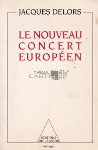 Le nouveau concert Europeen / Noul concer European