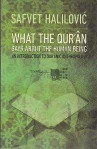 What the Quar'an Says about the Human Being / Ce spune Coranul despre fiinta umana
