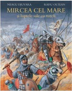 Mircea cel Mare si luptele cu turcii