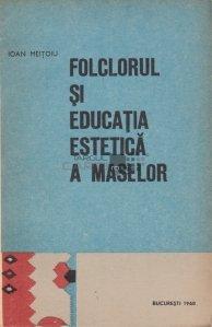 Folclorul si educatia estetica a maselor
