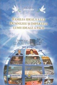 Familia ideala a lui Dumnezeu si impratia lumii ideale a pacii