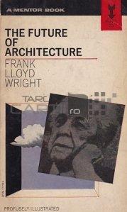 The Future of Architecture / Viitorul arhitecturii