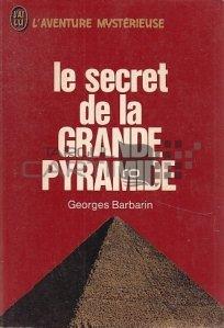 Le secret de la grande pyramide / Secretul marii piramide