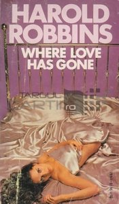 Where Love Has Gone / Unde s-a dus dragostea