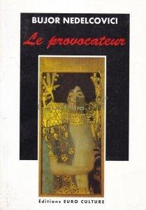 La provocateur / Provocatorul
