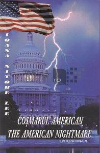 Cosmarul american/The American Nightmare